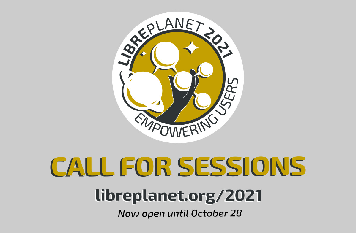 Submit your session for LibrePlanet 2021 before Oct. 28